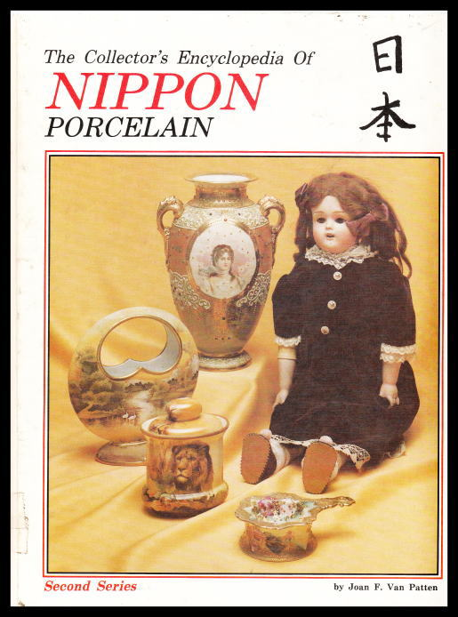 「The Collector's Encyclopedia Of NIPPON PORCELAIN Second Series」