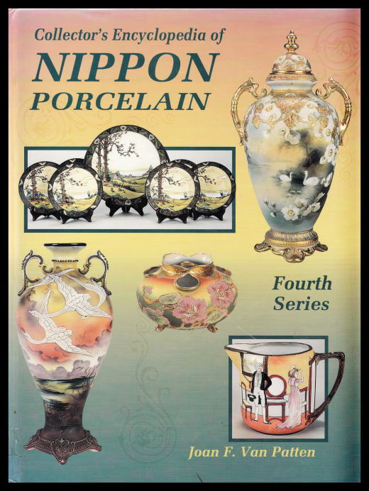 「Collector's Encyclopedia of NIPPON PORCELAIN Fourth Series」