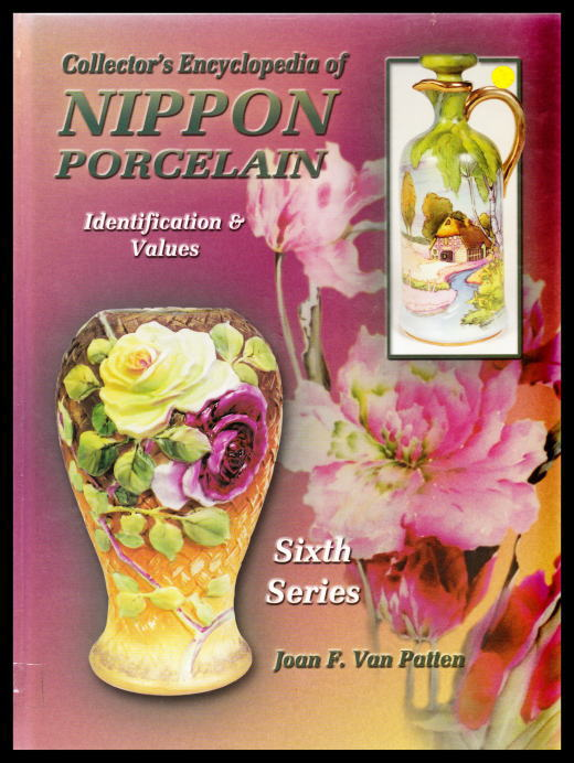 「Collector's Encyclopedia of NIPPON PORCELAIN Identification & Values Sixth Series」